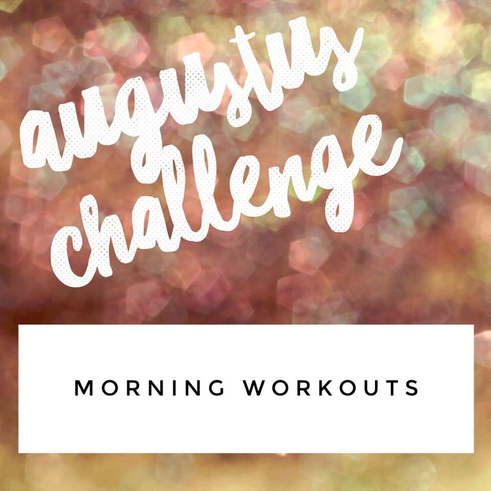 Augustus challenge: Morning workouts